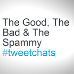 Twitter Tweet Chats: The Good, The Bad and The Spammy