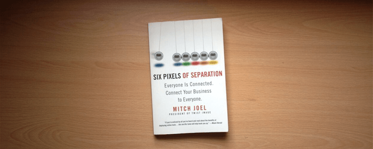 Six Pixels of Separation by Mitch Joel (Book Review)