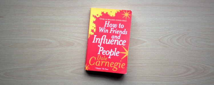 """How to Win Friends and Influence People"" by Dale Carnegie (Book Review)"
