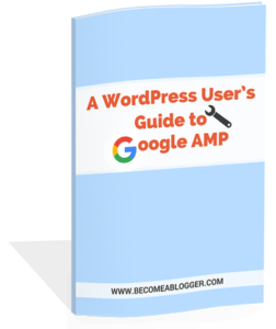 A WordPress User's Guide to Google AMP