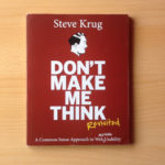 """Don't Make Me Think: Revisited"" – Steve Krug (Book Review)"